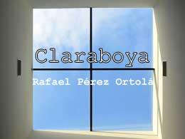 Claraboya - Rafael Pérez Ortolá
