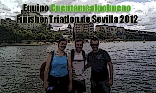 Equipo Cuentamealgobueno Finisher Triatlon Sevilla 2012
