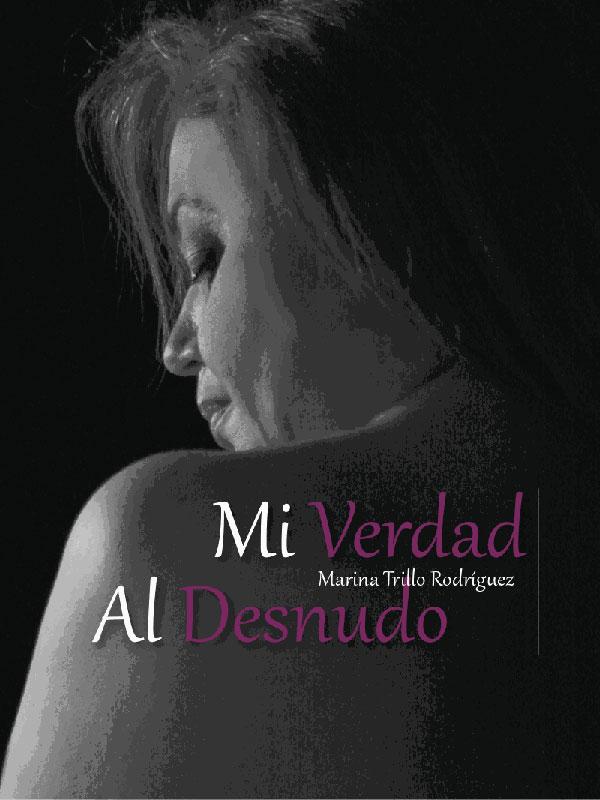 Marina Trillo Rodriguez - Mi Verdad al Desnudo