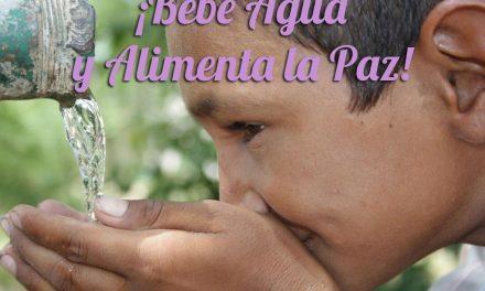 Bebe Agua y Alimenta la Paz