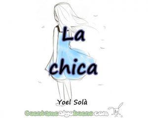 La Chica - Por Yoel Ley Solá.