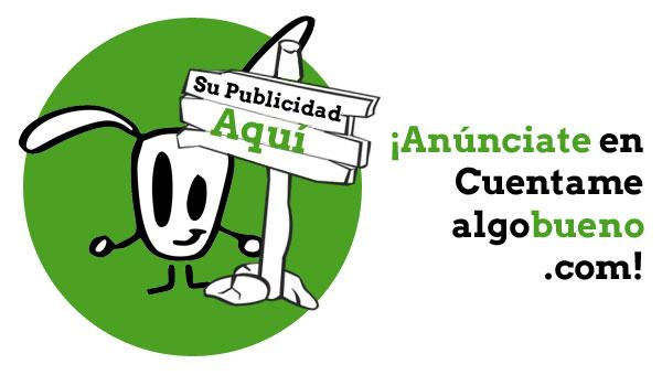 ¡Anúnciate en Cuentamealgobueno!