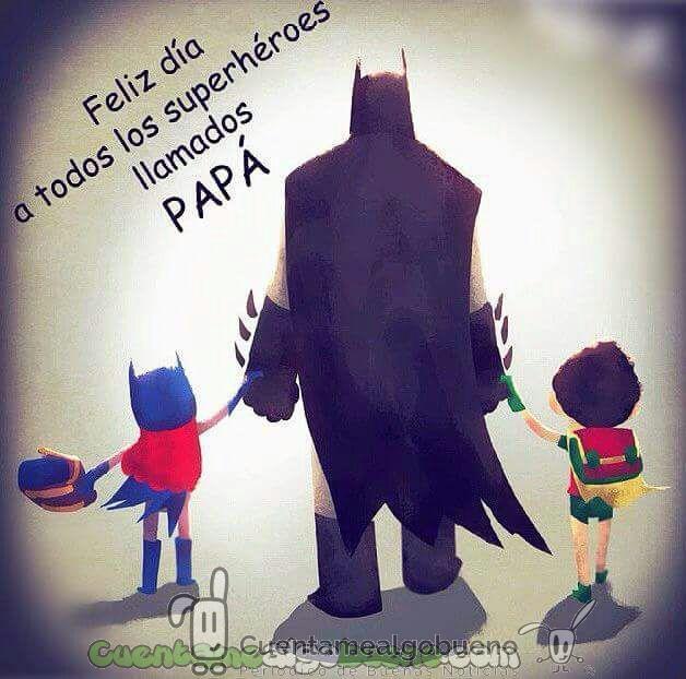 Feliz día a los superpapás…