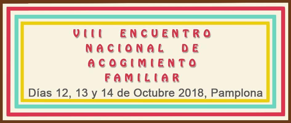 Cartel del VIII Encuentro Nacional de Acogimiento Familiar que se celebrará en Pamplona del 13 al 14 de octubre de 2018