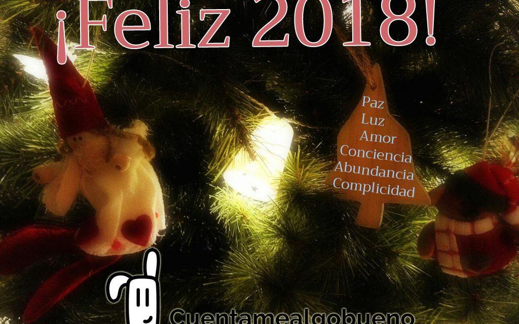 Cuentamealgobueno te desea un Feliz 2018 lleno de Buenas Noticias