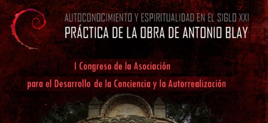 """Abierto el plazo de inscripción para el primer Congreso de la Asociación para el Desarrollo de la Conciencia y Autorrealización (ADCA) que, con el lema """"Autoconocimiento y espiritualidad en el Siglo XXI. Práctica de la obra de Antonio Blay"""""""