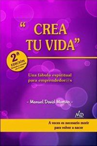 """El libro """"Crea tu Vida"""", escrito por Manuel David Moreno, ya va por su segunda edición"""