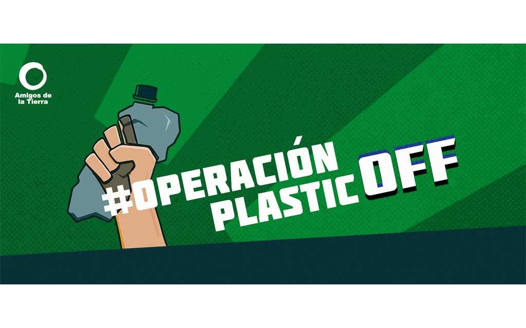 Amigos de la Tierra lanza la campaña Operación Plastic Off para reducir el uso de plásticos