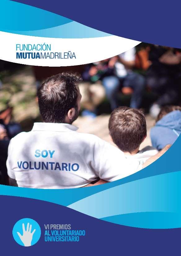 Seleccionados los 20 proyectos finalistas para los VI Premios al Voluntariado Universitario de la Fundación Mutua Madrileña