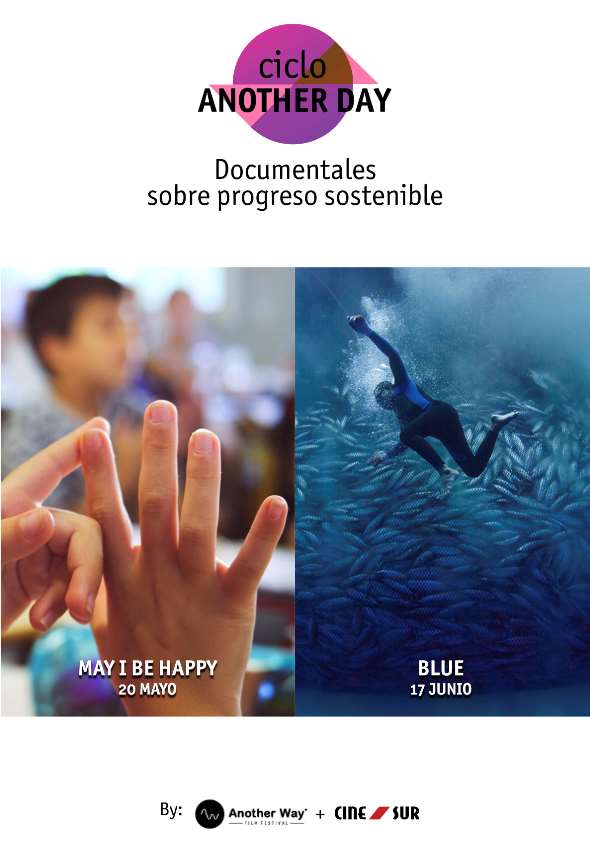 El ciclo documental sobre progreso sostenible Another Day proyectará en mayo y junio los documentales May I Be Happy y Blue