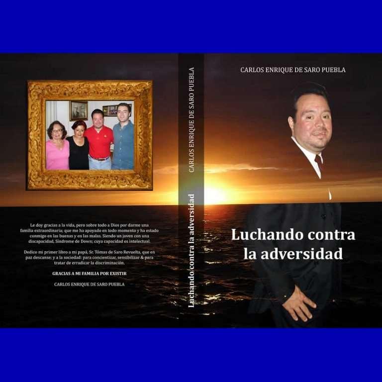 Luchando Contra la Adversidad es el primer libro de Carlos de Saro