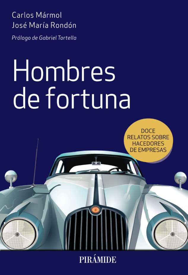 "Libro ""Hombres de fortuna"" Doce relatos sobre hacedores de empresas"