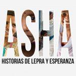 Documental Asha: Historias de lepra y esperanza